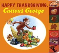 Happy Thanksgiving, Curious George tabbed board book by H. A. Rey
