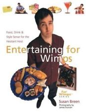 Entertaining for Wimps: Food, Drink & Style Sense for the Hesitant Host (For Wi