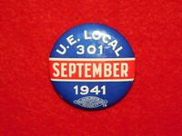 VINTAGE PINBACK BUTTON WWII 1941 U E LOCAL 301 UNION LABEL TRADES ROCHESTER NY
