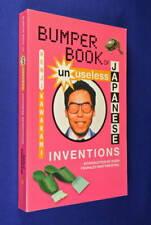BUMPER BOOK OF UNUSELESS JAPANESE INVENTIONS Kenji Kawakami THE ART OF CHINDOGU