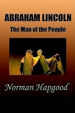 NEW Abraham Lincoln: The Man of the People by Norman Hapgood