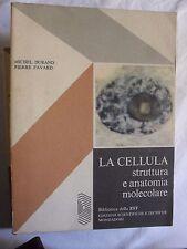 Durand e Favard LA CELLULA struttura e anatomia molecolare Mondadori EST 1975