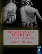 El Miedo a la Libertad : Biblioteca de Psicologia Psiquiatria y Psicoanalisis...