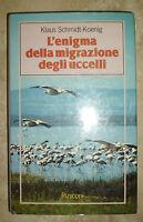 xKLAUS KOENIG - L'ENIGMA DELLA MIGRAZIONE DEGLI UCCELLI - 1985 RUSCONI (KM)