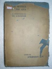THE MESSAGE OF THE GITA -SRI AUROBINDO RARE ANTIQUE BOOK INDIA 1938