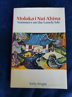 Moloka'i Nui Ahina : Summers on the Lonely Isle by Kirby M. Wright 2007 SIGNED