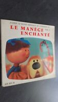 LE MANEGE ENCHANTE D APRES LA BANDE ORIGINALE LIVRE + VYNILE 45 TOURS VOL.1 BE