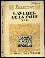 M. Constantin-Weyer : CAVELIER DE LA SALLE. Le Livre Moderne Illustré-Canada