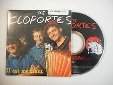 LES CLOPORTES : IL EST MECHANT ♦ CD SINGLE PORT GRATUIT ♦