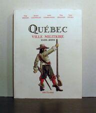 Quebec, Ville Militaire, 1608 - 2008,  Military History of a City, en francais