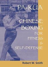 Pa-Kua : Chinese Boxing | Fitness and Self-Defense | Robert Smith | Martial Arts