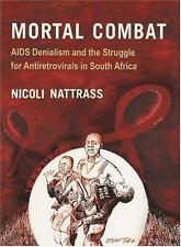 Mortal Combat: AIDS Denialism and the Struggle for Antiretrovirals in South