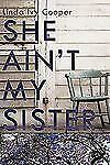 She Ain't My Sister by Linda Ivy Cooper (2011, Hardcover)