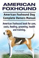 American Foxhound Dog. American Foxhound Dog Complete Owners Manual. American Fo