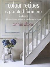 Colour Recipes for Painted Furniture and More by Annie Sloan | Paperback Book |