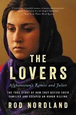 The Lovers: Afghanistan's Romeo and Juliet, the True Story of How They Defied Th