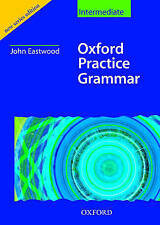 Oxford Practice Grammar Intermediate: Without Key: Without Key Intermediate leve