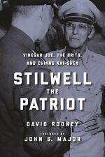 NEW - Stilwell the Patriot: Vinegar Joe, the Brits, and Chiang Kai-Shek