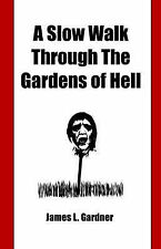 A Slow Walk Through the Gardens of Hell, A CIA Man in the War in Vietnam and Lao