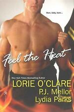 FEEL THE HEAT by Lydia Parks, P. J. Mellor and Lorie O'Clare (2011, Paperback)