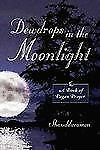 Dewdrops in the Moonlight: A Book of Pagan Prayer (Paperback or Softback)