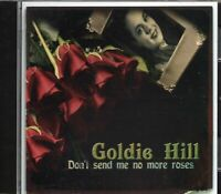 Goldie Hill - Don't Send Me No More Roses (2009 CD) 1950s Recordings Remastered