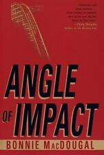 Angle of Impact by Bonnie Macdougal (1998, Hardcover)
