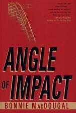 Angle Of Impact by Bonnie MacDougal (1998)HC