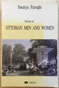 Stories of Ottoman Men and Women by S. Faroqhi, 2002 - First Edition, Very Good