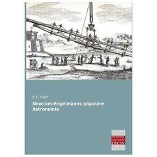 Newcom-Engelmanns Popul�re Astronomie by H. c. Vogel (2013, Paperback)