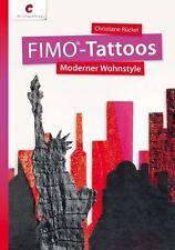 FIMO®-Tattoos von Christiane Rückel (2012, Geheftet)