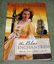 THE BLUE ENCHANTRESS Charles Towne Belles #2  M.L. Tyndall ~ 2009 Large Trade PB