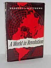 A World in Revolution. a Newspaperman's Memoir by Herbert Lionel Matthews 1971