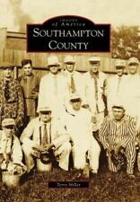 Southampton County (Virginia) by Terry Miller (2009) Images of America Series