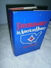 Freemasonry in American History by Allen E. Roberts (1985, Hardcover)