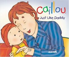 Caillou: Just Like Daddy (Hand-in-Hand series)