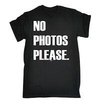 Funny T Shirt No Photos Please Birthday Joke Humour tee tshirt T-SHIRT