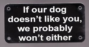 """If Our Dog Doesn't Like You, We Probably Won't Either -  Superfleas  -  2"""" x 4"""""""