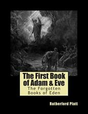 The Forgotten Books of Eden: The First Book of Adam and Eve by Rutherford...