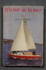 PLAISIR DE LA MER (158JM) JEAN MERRIEN 1955 INITIATION A LA CROISIERE