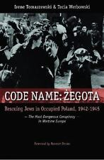 Code Name: Zegota: Rescuing Jews in Occupied Poland, 1942-1945: The Mo-ExLibrary