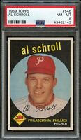 1959 Topps BB Card #546 Al Schroll Philadelphia Phillies PSA NM-MT 8 !!!!