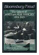Bloomsbury/freud: the Letters of James and Alix Strachey, 1924-1925 / Edited...