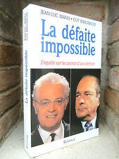 La défaite impossible,enquête sur les secrets d'une élection, dissolution,Chirac