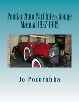 PONTIAC Parts Interchange Manual 1927-1935 ~Find & Identify Original Parts~ NEW
