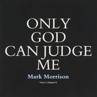 Mark Morrison - Only God Can Judge Me (Verse 1, Chapter II) CD #G1996069