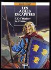 AIGLES DECAPITEES (LES) T.10 L'Héritier de Crozenc KRAEHN / PIERRET GLENAT EO