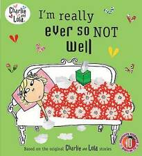 Charlie and Lola: I'm Really Ever So Not Well by Penguin Books Ltd...