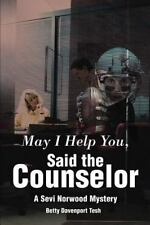 May I Help You, Said the Counselor : A Sevi Norwood Mystery by Betty D. Tesh...