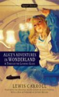 Alice's Adventures in Wonderland and Through the Looking Glass by Carroll, Lewi